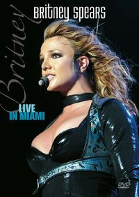 Cover Britney Spears - Live In Miami [DVD]